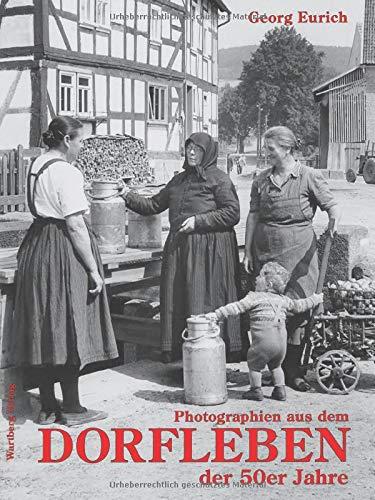 Fotobuch über das Landleben früher - Dorfleben in den 50er Jahren